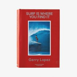 Surf Is Where You Find It by Gerry Lopez - Book